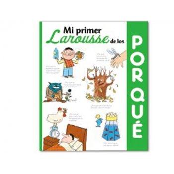 Libro larousse mi primer larousse de los por que tapa cartone 160 paginas 245x200 mm