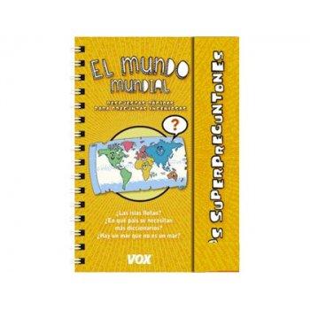 Libro vox superpreguntones el mundo mundial encuadernacion doble espiral 96 paginas 215x 175 mm