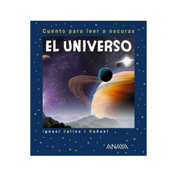 Libro anaya el universo para leer a oscuras tapa cartone 24 paginas 200x165 mm